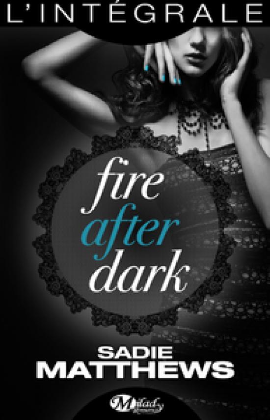 La Trilogie Fire After Dark - L'Intégrale